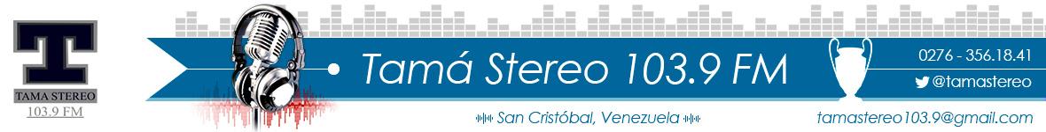 Tamá Stereo 103.9 FM